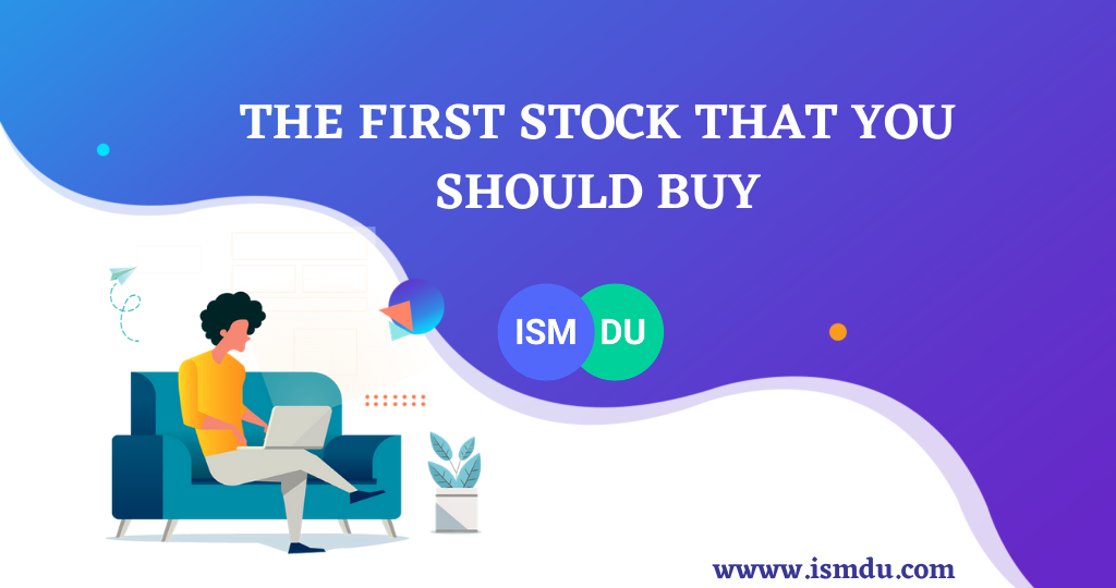 THE FIRST STOCK THAT YOU SHOULD BUY